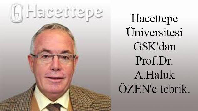 Hacettepe Üniversitesi GSK'dan  Prof.Dr.A.Haluk ÖZEN'e tebrik